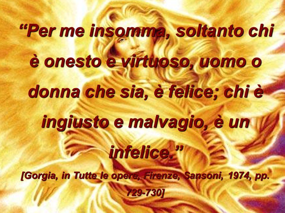 [Gorgia, in Tutte le opere, Firenze, Sansoni, 1974, pp. 729-730]